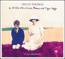 Dylan Thomas – A Child's Christmas , Poems and Tiger Eggs