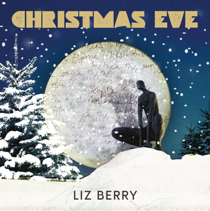 Christmas Eve – OUT NOW by Liz Berry, Cerys Matthews & Hidden Orchestra